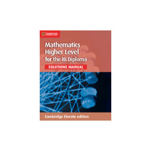 Mathematics Higher Level IB Diploma: Solutions Manual Cambridge Elevate - ISBN 9781107579408