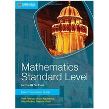 Cambridge Mathematics for the IB Diploma: Mathematics Standard Level Exam Preparation Guide - ISBN 9781107653153