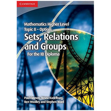 Mathematics Higher Level Topic 8 - Option: Sets, Relations and Groups - ISBN 9781107646285