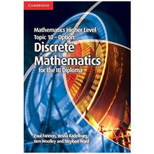 Mathematics Higher Level IB Diploma Topic 10 Option: Discrete Mathematics - ISBN 9781107666948