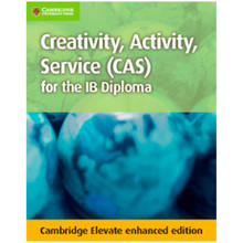 Cambridge Creativity, Activity, Service (CAS) for the IB Diploma Cambridge Elevate - ISBN 9781107560383