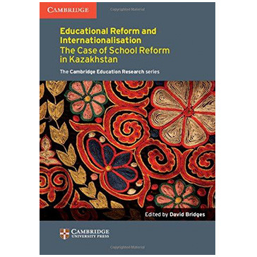 Educational Reform and Internationalisation: The Case of School Reform in Kazakhstan - ISBN 9781107452886
