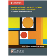 Building Bilingual Education Systems: Forces, Mechanisms & Counterweights - ISBN 9781107450486