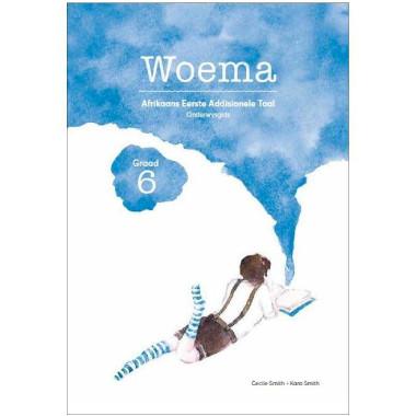 Woema Grade 6 Afrikaans First Additional Language Teacher Guide - ISBN 9780994716811