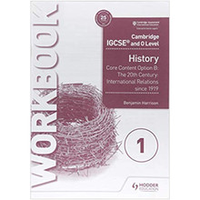 Cambridge IGCSE and O Level History Workbook 1 - Core content Option B: The 20th century: International Relations since 1919 - ISBN 9781510421202