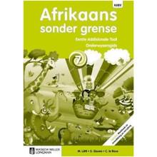 Afrikaans Sonder Grense Afrikaans Eerste Addisionele Taal Graad 7 Onderwysersgids - ISBN 9780636145825