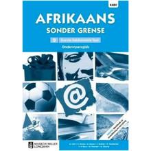 Afrikaans Sonder Grense Afrikaans Eerste Addisionele Taal Graad 9 Onderwysersgids  - ISBN 9780636145849