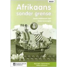 Afrikaans Sonder Grense Afrikaans Eerste Addisionele Taal Graad 1 Onderwysersgids - ISBN 9780636133587