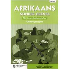 Afrikaans Sonder Grense Afrikaans Eerste Addisionele Taal Graad 10 Onderwysersgids - ISBN 9780636133648