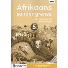 Afrikaans Sonder Grense Afrikaans Eerste Addisionele Taal Graad 5 Onderwysersgids - ISBN 9780636137806