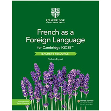 Cambridge IGCSE® French as a Foreign Language Teacher's Resource with Cambridge Elevate - ISBN 9781108591027