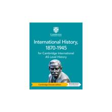 Cambridge International AS Level History: International History 1870–1945 Cambridge Elevate edition (2 year) - ISBN 9781108459341