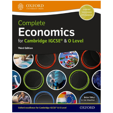Complete Economics for Cambridge IGCSE and O-Level Student Book 3rd Edition - ISBN 9780198409700