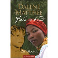 Fiela se Kind, die drama (Skooluitgawe) vir Graad 12 EAT - ISBN 9780624073635