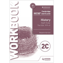 Hodder Cambridge IGCSE and O Level History Workbook 2C - Depth study: The United States, 1919–41 - ISBN 9781510448582