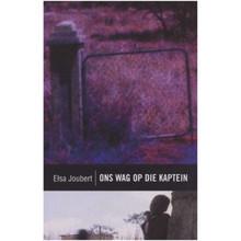 Ons wag op die kaptein (Afrikaans, Paperback) - ISBN 9780624042716