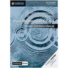 Cambridge International AS & A Level Mathematics Pure Mathematics 2 and 3 Worked Solutions Manual with Cambridge Elevate Edition - ISBN 9781108758901