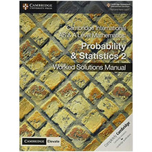 Cambridge International AS & A Level Mathematics Probability and Statistics 2 Worked Solutions Manual with Cambridge Elevate Edition - ISBN 9781108613101