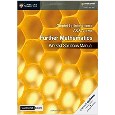 Cambridge International AS & A Level Further Mathematics Worked Solutions Manual with Cambridge Elevate Edition - ISBN 9781108770187