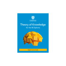 Theory of Knowledge for the IB Diploma Digital Course Guide (2 Years) - ISBN 9781108791373
