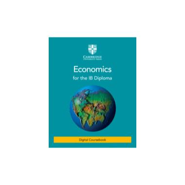 Economics for the IB Diploma Digital Coursebook (2 Years) - ISBN 9781108810654