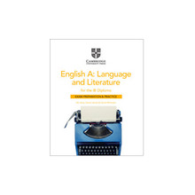 Cambridge English A: Language and Literature for the IB Diploma Exam Preparation and Practice - ISBN 9781108704960