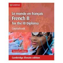 Cambridge Le monde en français Coursebook Cambridge Elevate Edition (2 Years) - ISBN 9781108469258