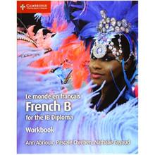 Cambridge Le Monde en Français French B Course for the IB Diploma Workbook - ISBN 9781108440561