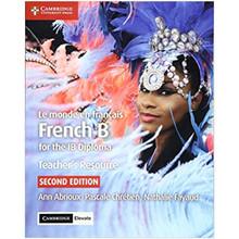 Cambridge Le Monde en Français French B Course for the IB Diploma Teacher's Resource with Cambridge Elevate - ISBN 9781108340878