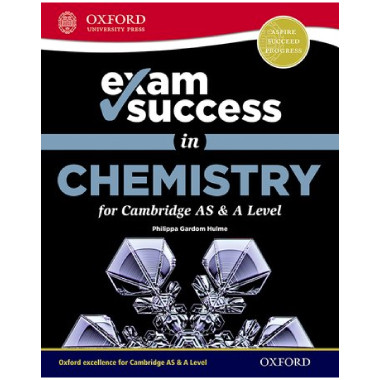 Oxford Exam Success in Chemistry for Cambridge AS & A Level - ISBN 9780198409922