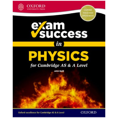 Oxford Exam Success in Physics for Cambridge AS & A Level - ISBN 9780198409946