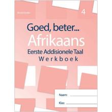 Goed, Beter Afrikaans Eerste Addisionele Taal Werkboek Graad 4 (Hersiene Weergawe) - ISBN 9781928370765
