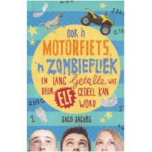 Oor 'n Motorfiets, 'n Zombiefliek en Lang Getalle Wat Deur Elf Gedeel Kan Word (Afrikaans, Paperback) - ISBN 9780799362404