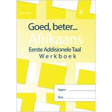 Goed, Beter Afrikaans EAT Werkboek Graad 8 - ISBN 9781928370055