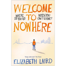 Welcome to Nowhere by Elizabeth Laird - ISBN 9781509840472