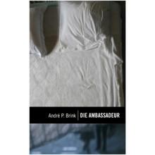 Die Ambassadeur deur Andre P. Brink (Afrikaans, Paperback) - ISBN 9780798145725