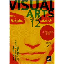 Visual Arts Grade 12 Learner Guide - ISBN 9781775810087