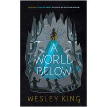 A World Below by Wesley King (Paperback) - ISBN 9781481478236