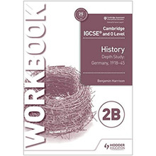 Cambridge IGCSE and O Level History Workbook 2B - Depth study: Germany, 1918–45 - ISBN 9781510448575