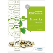 Hodder Cambridge IGCSE and O Level Economics Study and Revision Guide (2nd Edition) - ISBN 9781510421295