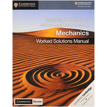 Cambridge International AS & A Level Mathematics Mechanics Worked Solutions Manual with Cambridge Elevate Edition - ISBN 9781108758925