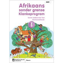 Afrikaans Sonder Grense Klankeprogram Eerste Addisionele Taal Graad 1 Werkboek (CAPS) - ISBN 9780636204607