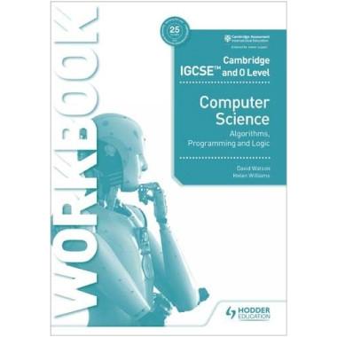 Hodder Cambridge IGCSE and O Level Computer Science Algorithms, Programming and Logic Workbook - ISBN 9781398318472