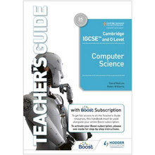 Hodder Cambridge IGCSE and O Level Computer Science Teacher's Guide  with Boost Subscription - ISBN 9781398318502