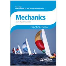 Cambridge International AS & A Level Mathematics Mechanics 1 & 2 Practice Book