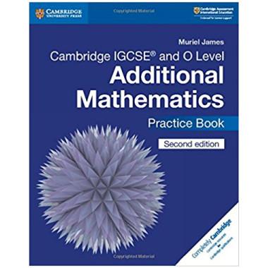 Cambridge IGCSE & O Level Additional Mathematics Practice Book - ISBN 9781108412858