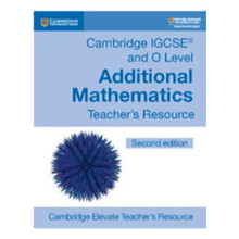 Cambridge IGCSE® and O Level Additional Mathematics Cambridge Elevate Teacher's Resource - ISBN 9781108439657