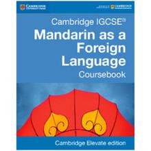 Cambridge IGCSE Mandarin as a Foreign Language Coursebook Cambridge Elevate Edition (2 Years) - ISBN 9781316629864