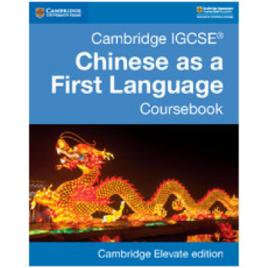 Cambridge IGCSE Chinese as a First Language Coursebook Cambridge Elevate Edition (2 Years) - ISBN 9781108434942