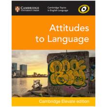 Cambridge Topics in English Language: Attitudes to Language Cambridge Elevate Edition (2 Years) - ISBN 9781108442527